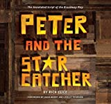 Peter and the Starcatcher (Introduction by Dave Barry and Ridley Pearson): The Annotated Script of the Broadway Play, Rick Elice, 1423174054