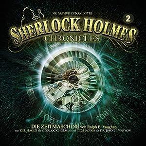 Die Zeitmaschine (Sherlock Holmes Chronicles 2) Hörspiel