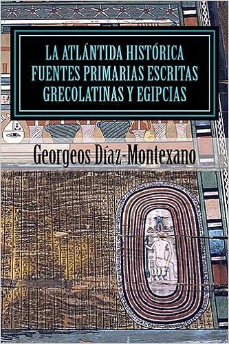 La Atlántida Histórica. Fuentes primarias grecolatinas y