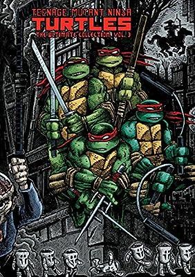 Teenage Mutant Ninja Turtles: The Ultimate Collection Volume 3 (Teenage Mutant Ninja Turtles Graphic Novels)