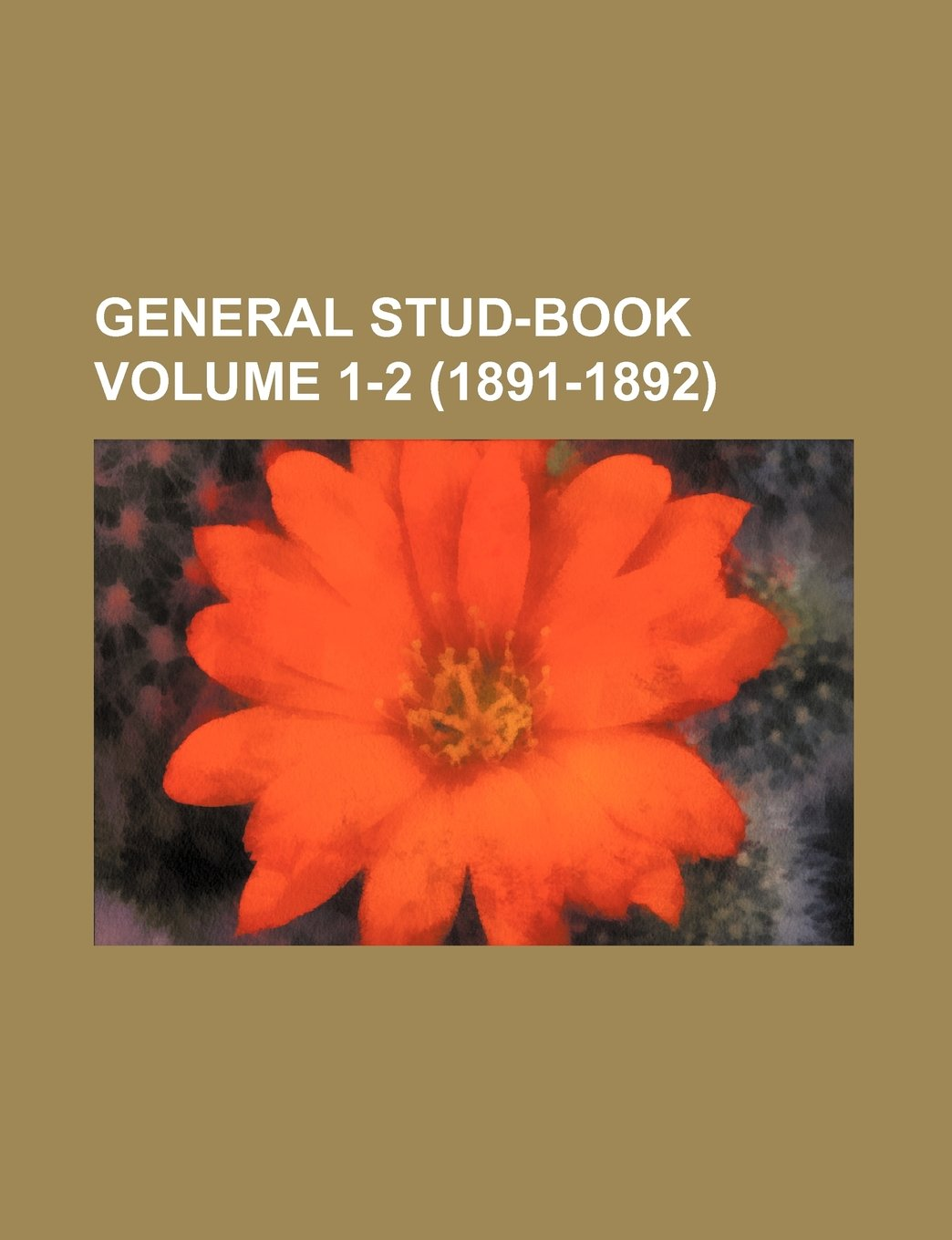 General Stud-Book Volume 1-2 (1891-1892) pdf epub