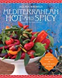 img - for Mediterranean Hot and Spicy: Healthy, Fast, and Zesty Recipes from Southern Italy, Greece, Spain, the Middle East, and North Africa by Aglaia Kremezi (2009-05-12) book / textbook / text book
