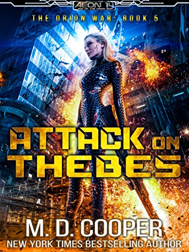 Attack on Thebes: A Military Science Fiction Space Opera Epic (Aeon 14: The Orion War Book ()