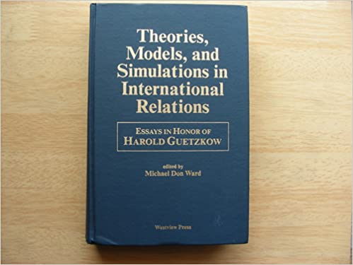 com theories models and simulations in international  theories models and simulations in international relations essays and research in honor of harold guetzkow illustrated edition edition