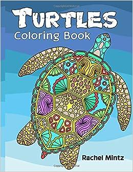 Turtles Coloring Book: Tortoises and Sea Turtles - Decorative ...