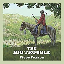 The Big Trouble Audiobook by Steve Frazee Narrated by Jeff Harding