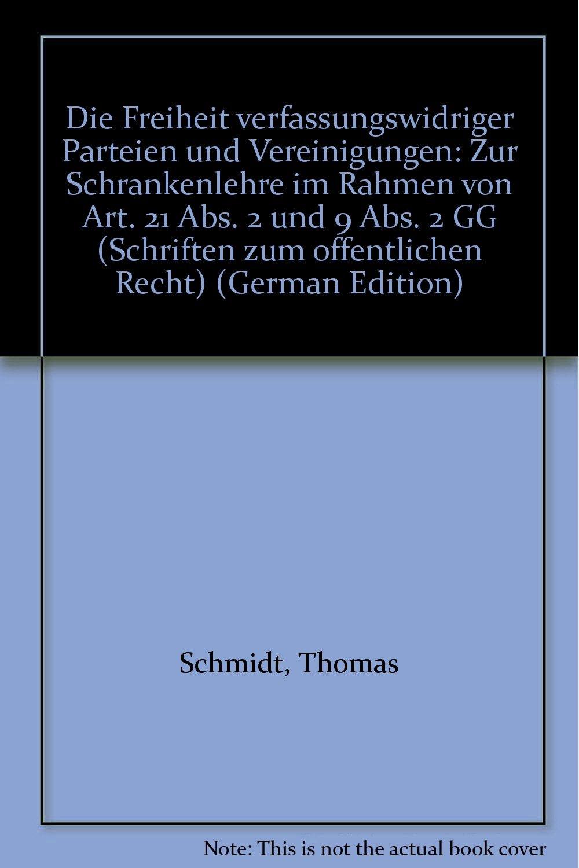 Die Freiheit verfassungswidriger Parteien und Vereinigungen.: Zur ...