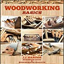 Woodworking Basics: Beginners Guide and Woodworking Projects Audiobook by J.J. Sandor Narrated by Matthew Broadhead