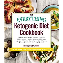 The Everything Ketogenic Diet Cookbook: Includes: • Spicy Sausage Egg Cups • Zucchini Chicken Alfredo • Smoked Salmon and Brie Baked Avocado • ... Brownie Cheesecake … and hundreds more!