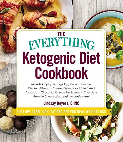 The Everything Ketogenic Diet Cookbook: Includes:  • Spicy Sausage Egg Cups • Zucchini Chicken Alfredo • Smoked Salmon and Brie Baked Avocado • ... Brownie Cheesecake ... and hundreds more! (The Best Smoked Salmon)
