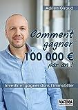 Comment gagner 100.000 euros par an !
