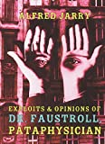 Exploits and Opinions of Dr. Faustroll, Pataphysician, Alfred Jarry and Roger Shattuck, 1878972073