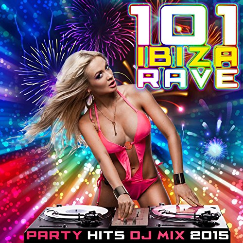 Ibiza Rave Party Hits DJ Mix 2015 (Continuous DJ (Rave Music)