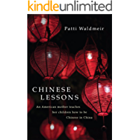 Chinese Lessons: An American mother teaches her children how to be Chinese in China (English Edition)