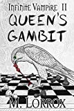 QUEEN'S GAMBIT (Infinite Vampire Book 2)