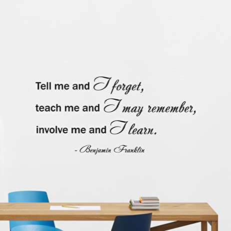 Benjamin Franklin Quote Wall Decal I Forget I Remember I Learn American  President Office Business Motivation