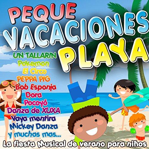 Peque Vacaciones Playa. La Fiesta Musical de Verano para Niños