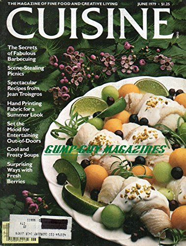 Cuisine June 1979 Magazine THE MAGAZINE OF FINE FOOD AND CREATIVE LIVING The Secrets of Fabulous Barbecuing