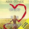 Once She Dreamed, Books 1 & 2 Hörbuch von Abbi Glines Gesprochen von: Maxine Mitchell