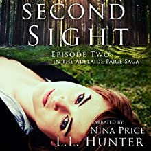 Second Sight: The Adelaide Paige Saga, Episode 2 Audiobook by L. L. Hunter Narrated by Nina Price