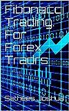 Fibonacci Trading. For Forex Tradrs