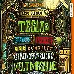 Teslas grandios verrückte und komplett gemeingefährliche Weltmaschine | Neal Shusterman,Eric Elfman