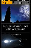 La Metamorfosi del Giudice Grassi