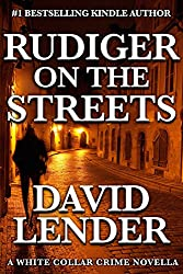 Rudiger on the Streets (A White Collar Crime Thriller Book 4)