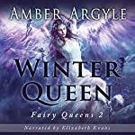 Winter Queen: Fairy Queens, Book 2 | Amber Argyle