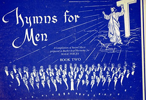 Hymns for Men: A Compilation of Sacred Music Prepared in Barbershop Harmony for Male Voices, Book - Mall Louisville