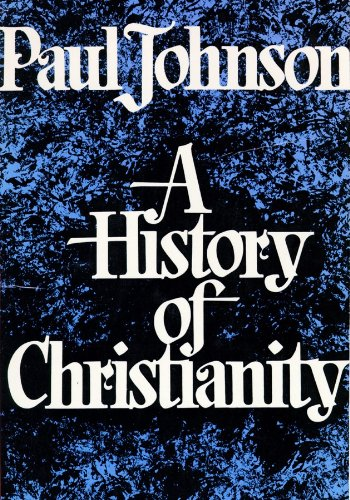 A History of Christianity (Part 1 of 2 parts)