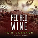 Red Red Wine: DI Angus Henderson, Book 5 | Iain Cameron