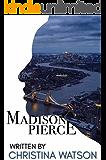 Madison Pierce: A Novel