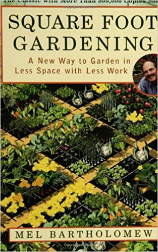 Square Foot Gardening A New Way To Garden In Less Space With Less