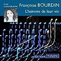 L'homme de leur vie Hörbuch von Françoise Bourdin Gesprochen von: Lucile Delanne