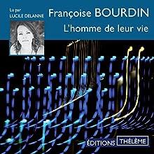 L'homme de leur vie | Livre audio Auteur(s) : Françoise Bourdin Narrateur(s) : Lucile Delanne