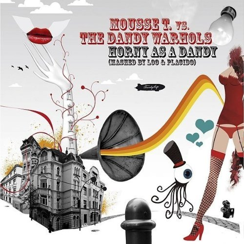 Mousse T. - Horny As A Dandy-Mashed By Loo & Placido - Zortam Music