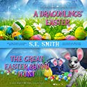 A Dragonling's Easter and The Great Easter Bunny Hunt Audiobook by S. E. Smith Narrated by David Brenin
