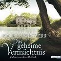 Das geheime Vermächtnis Hörbuch von Katherine Webb Gesprochen von: Anna Thalbach