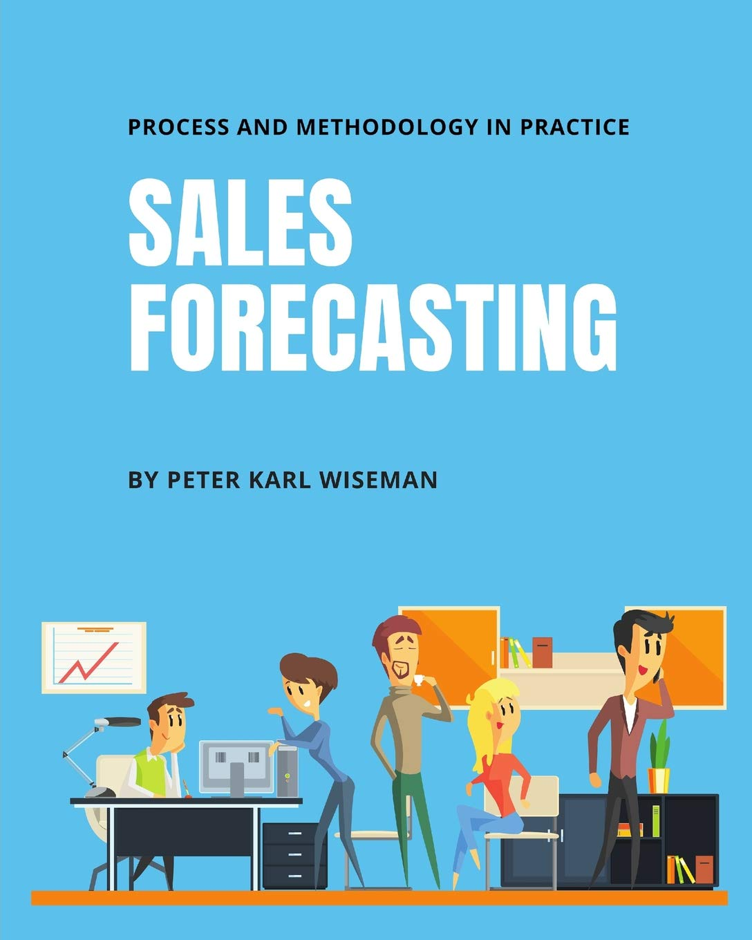 Sales Forecasting: Process and Methodology in Practice