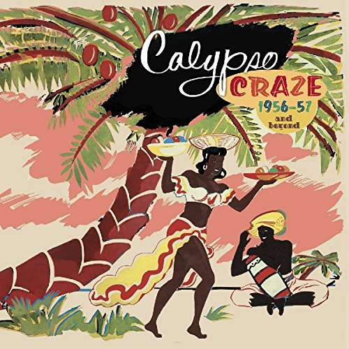 Calypso Craze: 1956-57 And Beyond by Various - History