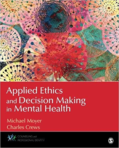 Applied ethics and decision making in mental health 9781483349756 applied ethics and decision making in mental health 1st edition fandeluxe Choice Image
