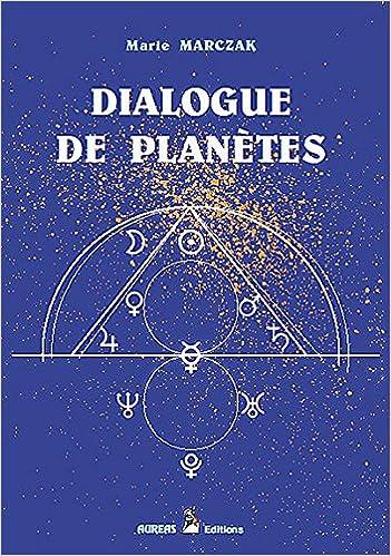Téléchargement d'ebooks en ligne Dialogue de planètes 2910049345 ePub by Marie Marczak