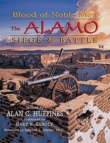 Blood of Noble Men: The Alamo Siege & Battle (Men Of Blood Noble)