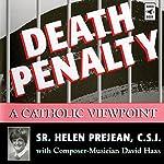 Death Penalty: A Catholic Viewpoint | Sr. Helen Prejean C.S.J.,David Haas