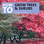 How to Grow Trees and Shrubs | Tom Petherick
