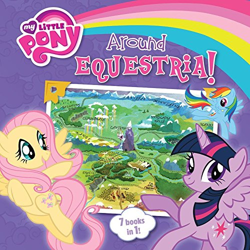 My Little Pony: Around Equestria (My Little Pony (Little, Brown & Company))