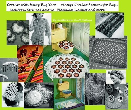 - Crochet with Heavy Rug Yarn Patterns - Vintage Patterns to Crochet for Rugs, Bathroom Sets, Place Mats, and More!
