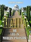 Haifa : Or Life in Modern Palestine (Illustrated)