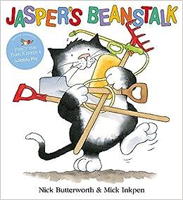 Jasper's Beanstalk: Amazon.co.uk: Butterworth, Nick, Inkpen, Mick ...